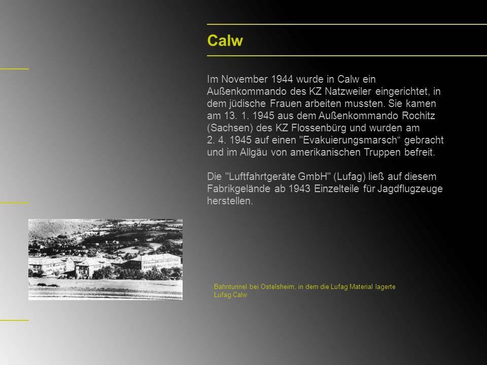 Echterdingen Auf dem Fliegerhorst Echterdingen wurde ab November 1944 ein Außenlager eingerichtet.