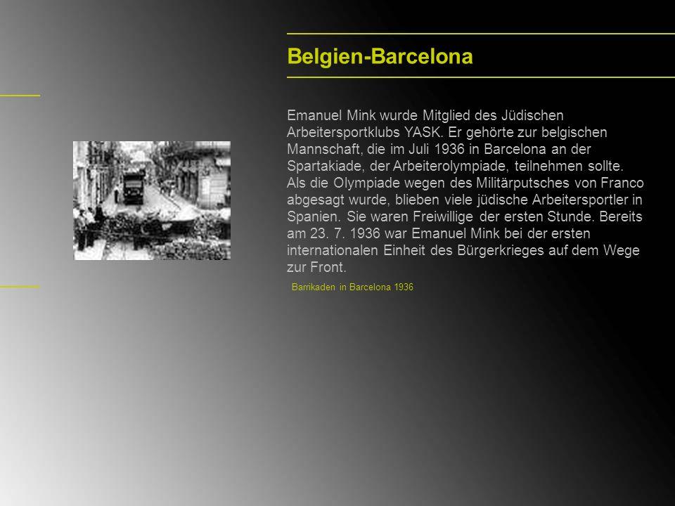 Belgien-Barcelona Emanuel Mink wurde Mitglied des Jüdischen Arbeitersportklubs YASK. Er gehörte zur belgischen Mannschaft, die im Juli 1936 in Barcelo