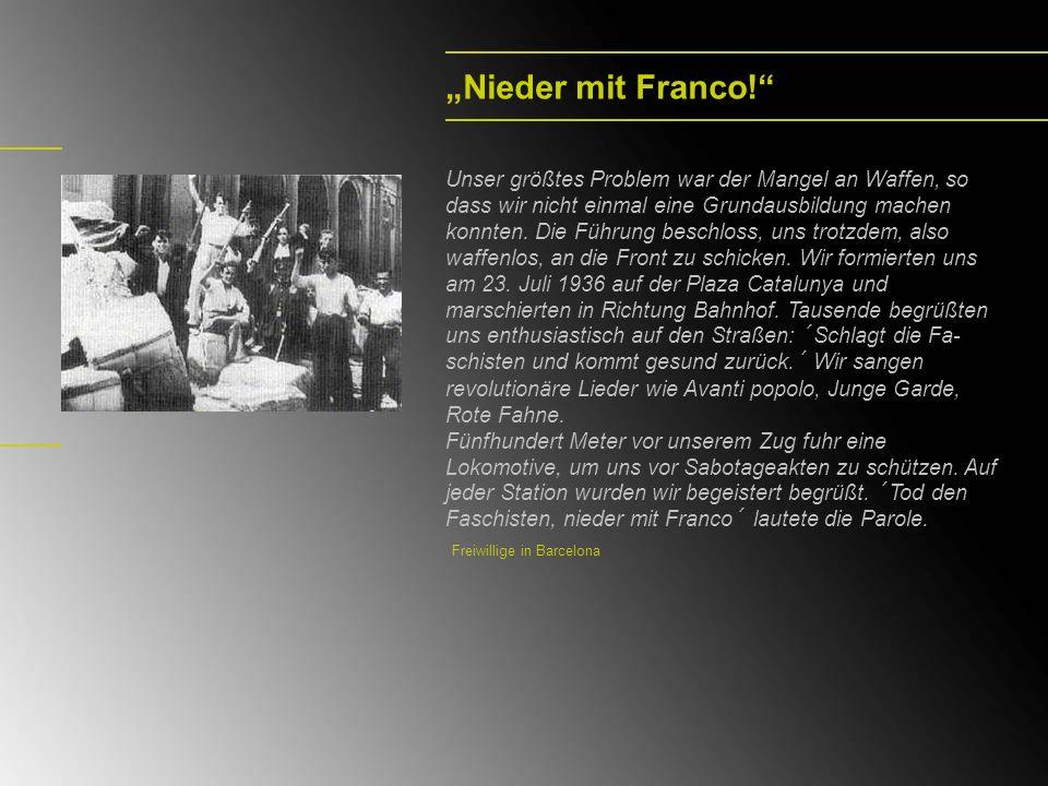 Nieder mit Franco! Unser größtes Problem war der Mangel an Waffen, so dass wir nicht einmal eine Grundausbildung machen konnten. Die Führung beschloss
