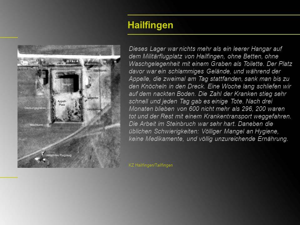 Hailfingen Dieses Lager war nichts mehr als ein leerer Hangar auf dem Militärflugplatz von Hailfingen, ohne Betten, ohne Waschgelegenheit mit einem Gr