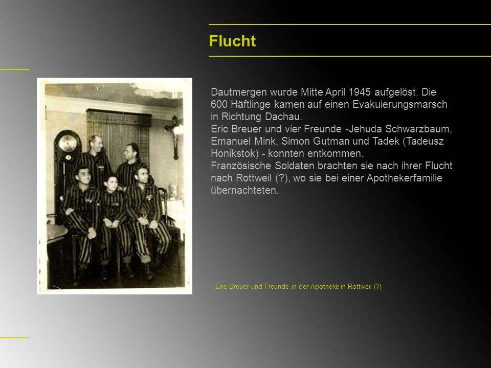Flucht Dautmergen wurde Mitte April 1945 aufgelöst. Die 600 Häftlinge kamen auf einen Evakuierungsmarsch in Richtung Dachau. Eric Breuer und vier Freu