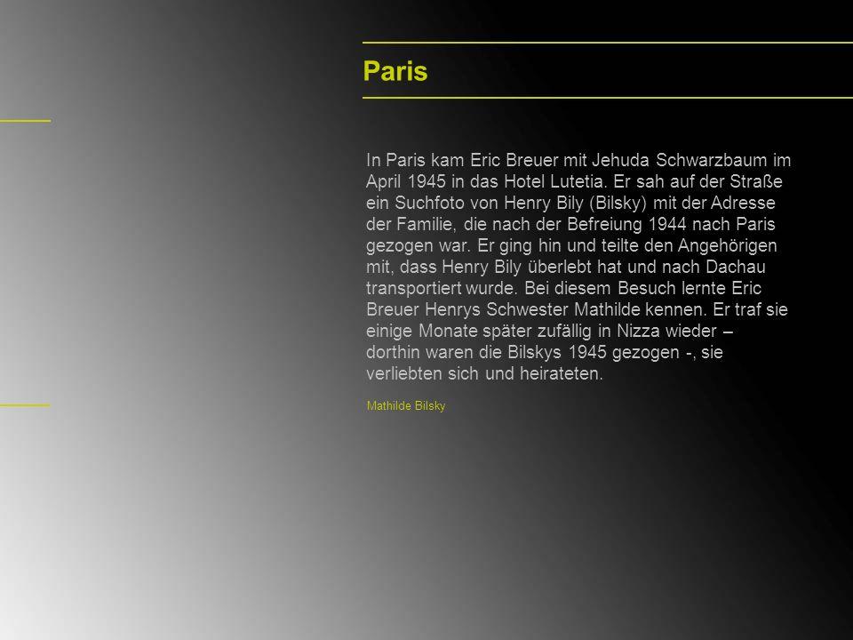 Paris In Paris kam Eric Breuer mit Jehuda Schwarzbaum im April 1945 in das Hotel Lutetia. Er sah auf der Straße ein Suchfoto von Henry Bily (Bilsky) m