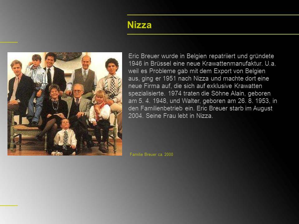 Nizza Eric Breuer wurde in Belgien repatriiert und gründete 1946 in Brüssel eine neue Krawattenmanufaktur. U.a. weil es Probleme gab mit dem Export vo