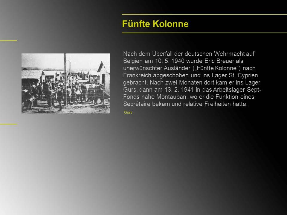 Fünfte Kolonne Nach dem Überfall der deutschen Wehrmacht auf Belgien am 10. 5. 1940 wurde Eric Breuer als unerwünschter Ausländer (Fünfte Kolonne) nac