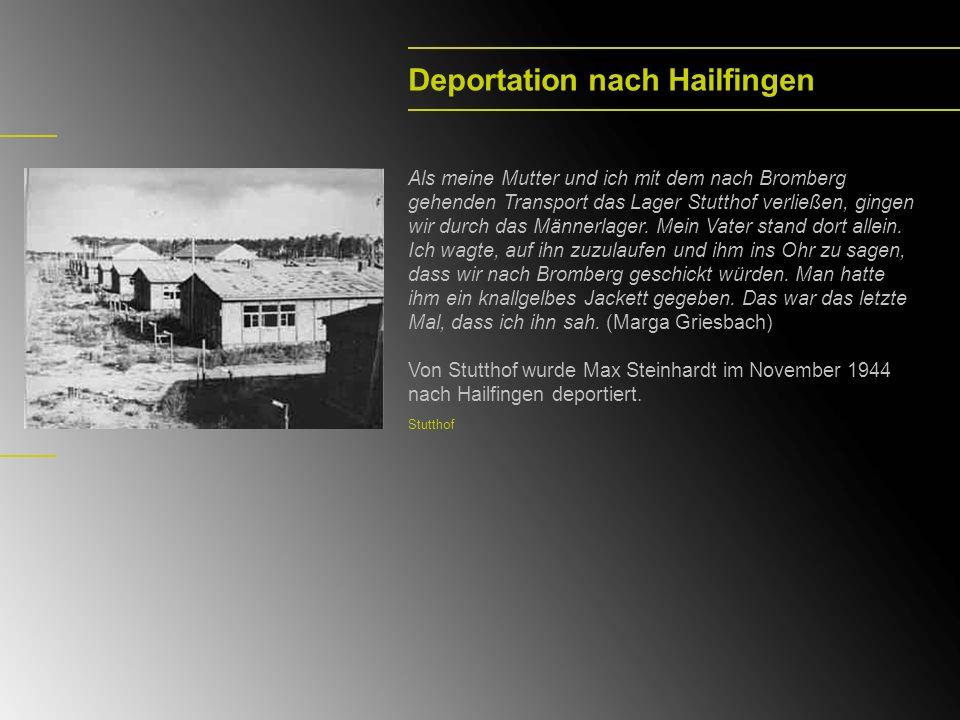 Deportation nach Hailfingen Als meine Mutter und ich mit dem nach Bromberg gehenden Transport das Lager Stutthof verließen, gingen wir durch das Männe