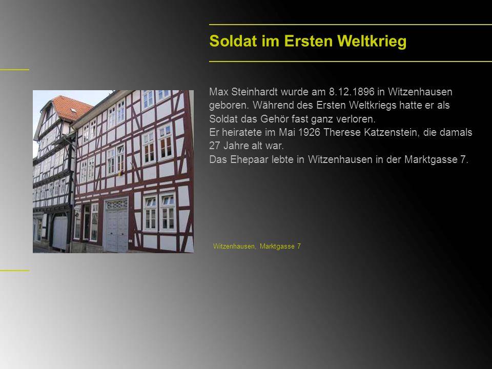 Soldat im Ersten Weltkrieg Max Steinhardt wurde am 8.12.1896 in Witzenhausen geboren. Während des Ersten Weltkriegs hatte er als Soldat das Gehör fast