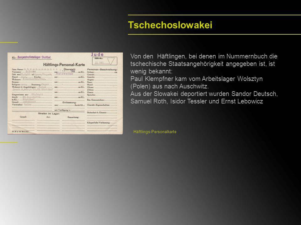 Tschechoslowakei Von den Häftlingen, bei denen im Nummernbuch die tschechische Staatsangehörigkeit angegeben ist, ist wenig bekannt: Paul Klempfner ka