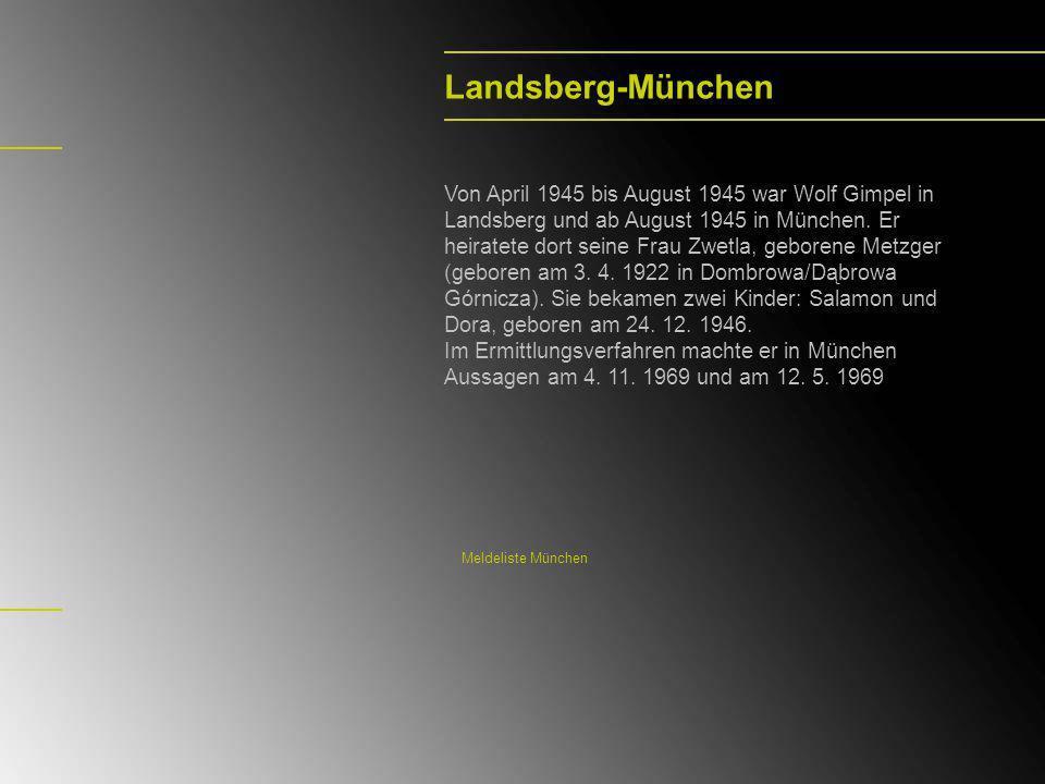 Landsberg-München Von April 1945 bis August 1945 war Wolf Gimpel in Landsberg und ab August 1945 in München. Er heiratete dort seine Frau Zwetla, gebo