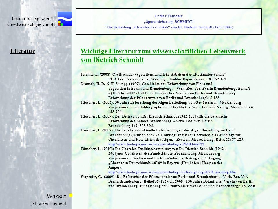 Institut für angewandte Gewässerökologie GmbH Wasser ist unser Element Literatur Wichtige Literatur zum wissenschaftlichen Lebenswerk von Dietrich Sch