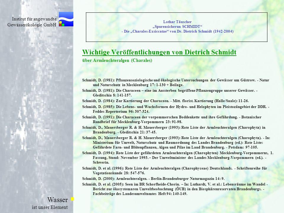 Institut für angewandte Gewässerökologie GmbH Wasser ist unser Element Lothar Täuscher Spurensicherun SCHMIDT - Die Charales-Exsiccatae von Dr. Dietri