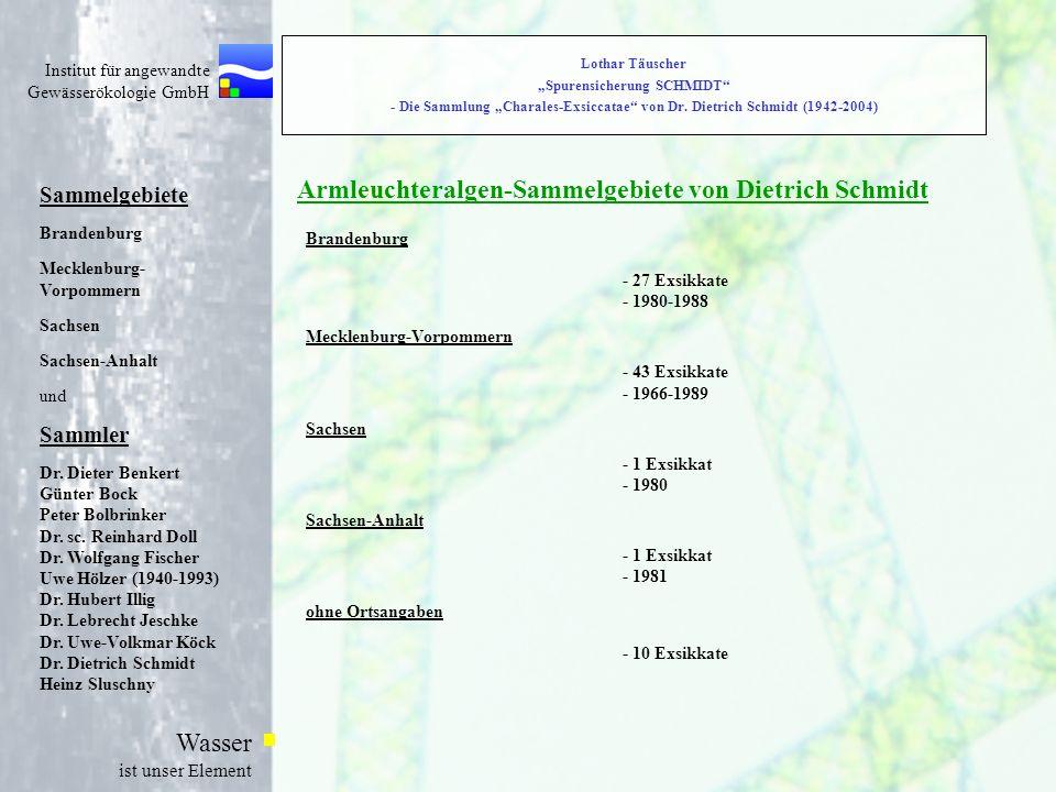 Institut für angewandte Gewässerökologie GmbH Wasser ist unser Element Lothar Täuscher Spurensicherung SCHMIDT - Die Sammlung Charales-Exsiccatae von