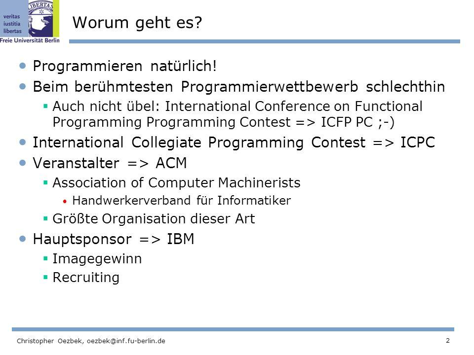 23 Christopher Oezbek, oezbek@inf.fu-berlin.de String Zahl, Zahl String Integer.parseInt( 3 ) == 3 + 3 == 3 System.out.print(3) 3 wird ausgedruckt.