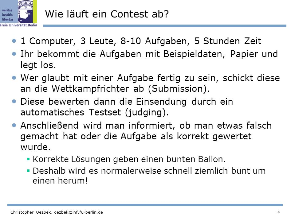 4 Christopher Oezbek, oezbek@inf.fu-berlin.de Wie läuft ein Contest ab.