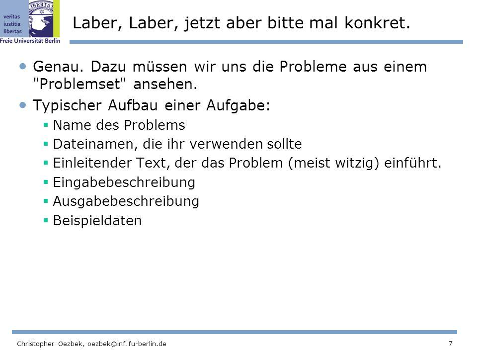 7 Christopher Oezbek, oezbek@inf.fu-berlin.de Laber, Laber, jetzt aber bitte mal konkret.