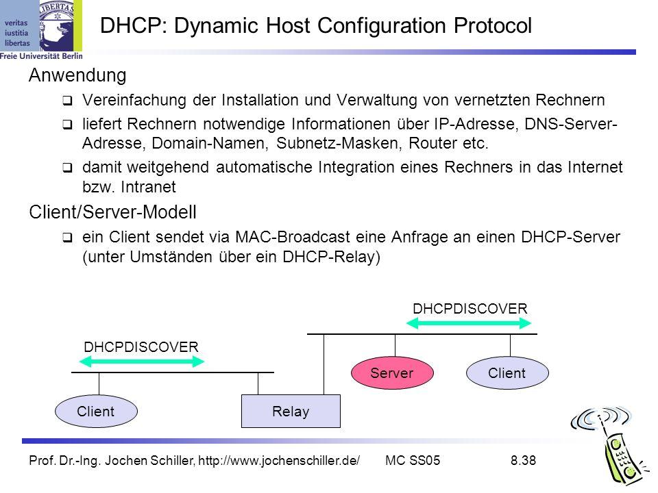 Prof. Dr.-Ing. Jochen Schiller, http://www.jochenschiller.de/MC SS058.38 DHCP: Dynamic Host Configuration Protocol Anwendung Vereinfachung der Install