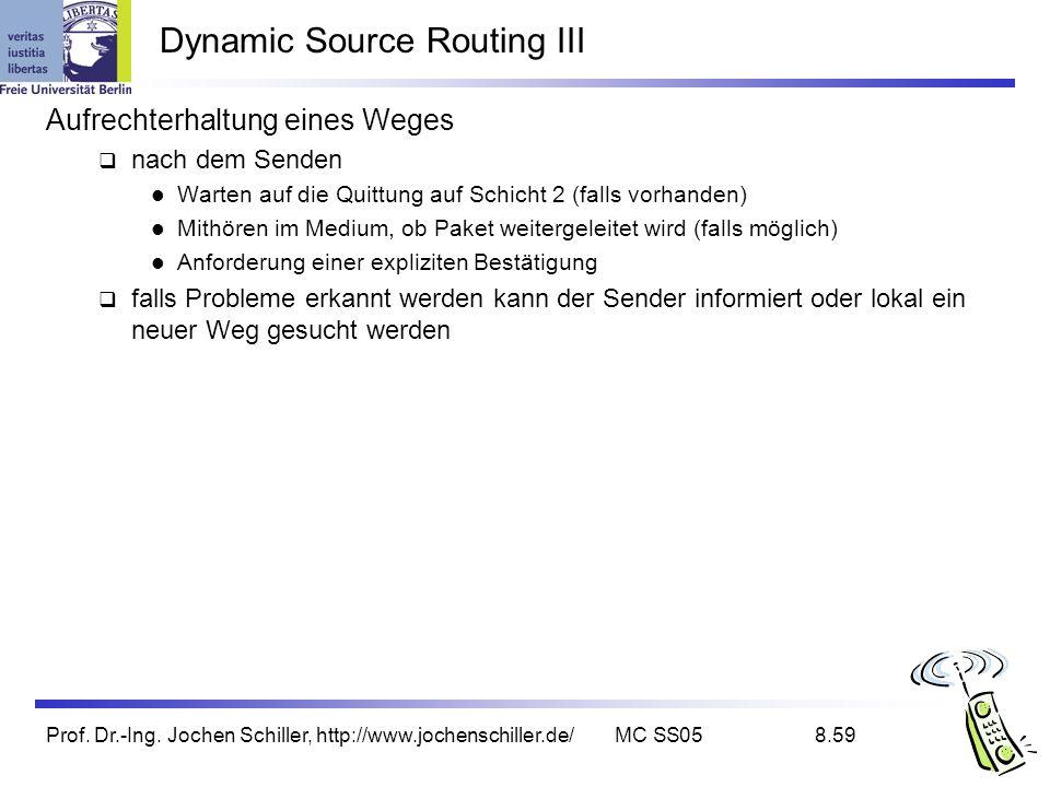 Prof. Dr.-Ing. Jochen Schiller, http://www.jochenschiller.de/MC SS058.59 Dynamic Source Routing III Aufrechterhaltung eines Weges nach dem Senden Wart
