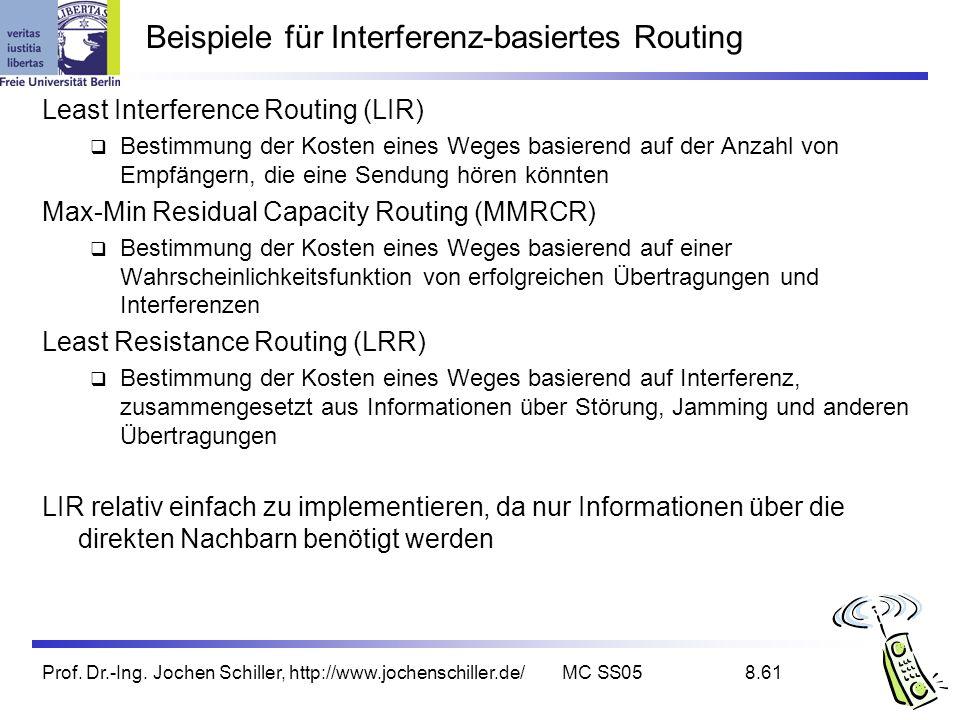 Prof. Dr.-Ing. Jochen Schiller, http://www.jochenschiller.de/MC SS058.61 Beispiele für Interferenz-basiertes Routing Least Interference Routing (LIR)