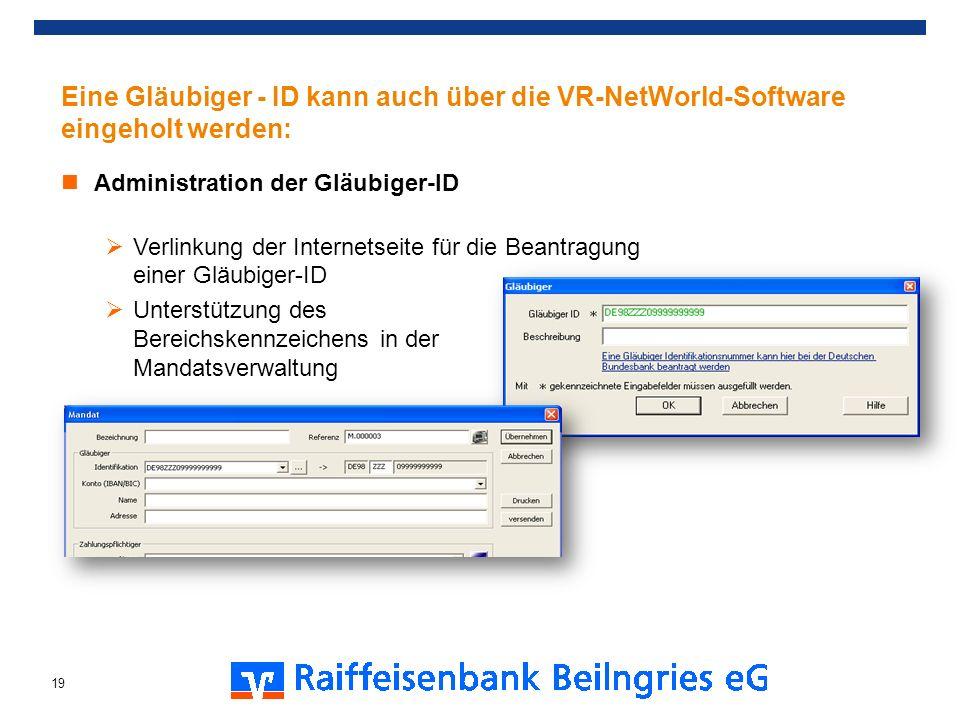 Eine Gläubiger - ID kann auch über die VR-NetWorld-Software eingeholt werden: Administration der Gläubiger-ID Verlinkung der Internetseite für die Bea