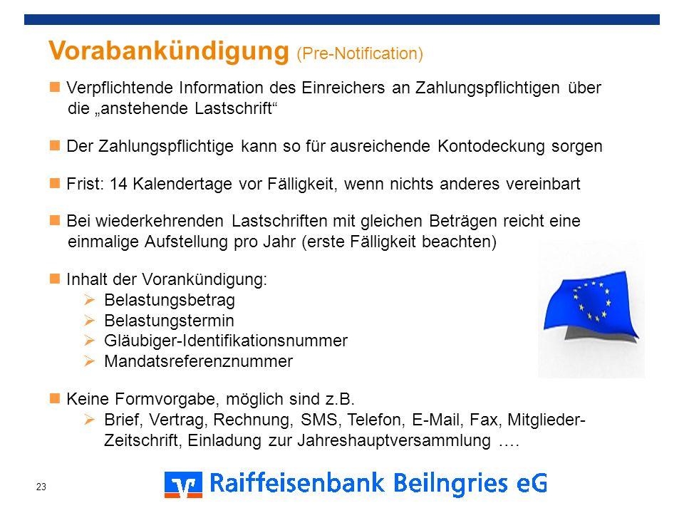 Vorabankündigung (Pre-Notification) Verpflichtende Information des Einreichers an Zahlungspflichtigen über die anstehende Lastschrift Der Zahlungspfli