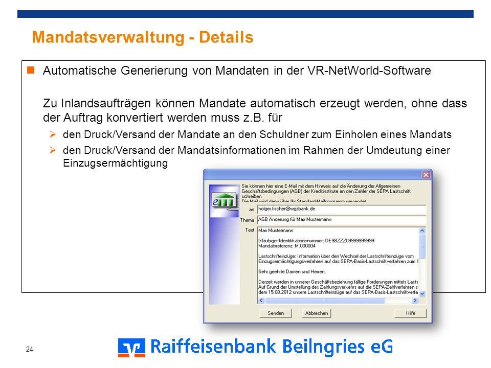 Mandatsverwaltung - Details Automatische Generierung von Mandaten in der VR-NetWorld-Software Zu Inlandsaufträgen können Mandate automatisch erzeugt w