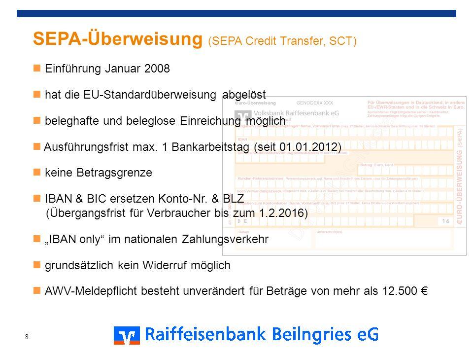 SEPA-Überweisung (SEPA Credit Transfer, SCT) Einführung Januar 2008 hat die EU-Standardüberweisung abgelöst beleghafte und beleglose Einreichung mögli