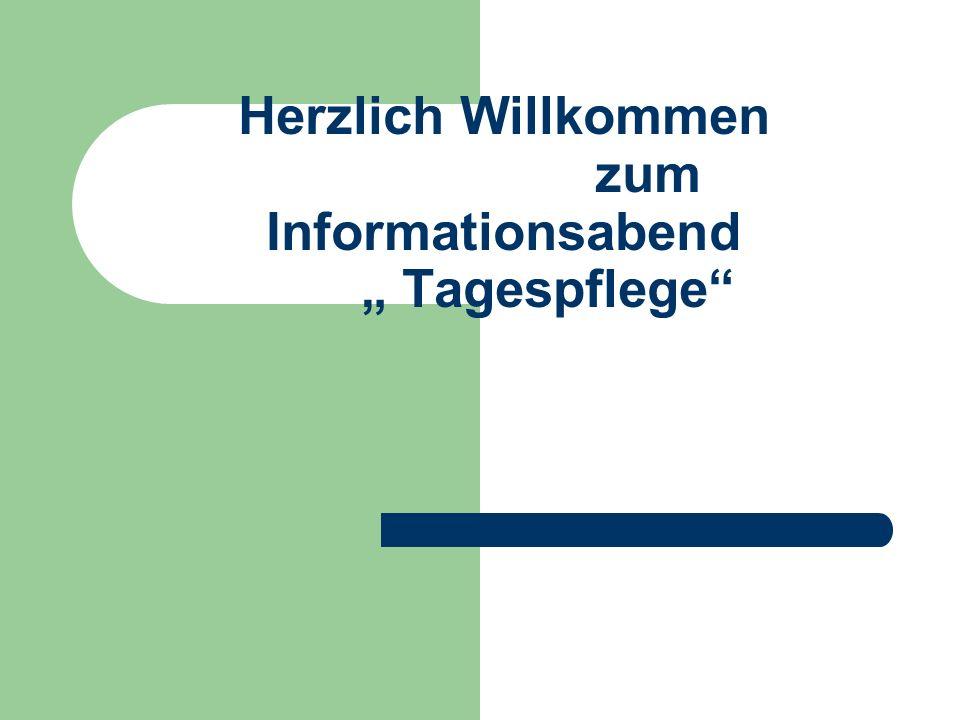 Herzlich Willkommen zum Informationsabend Tagespflege