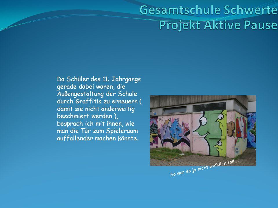 Da Schüler des 11. Jahrgangs gerade dabei waren, die Außengestaltung der Schule durch Graffitis zu erneuern ( damit sie nicht anderweitig beschmiert w