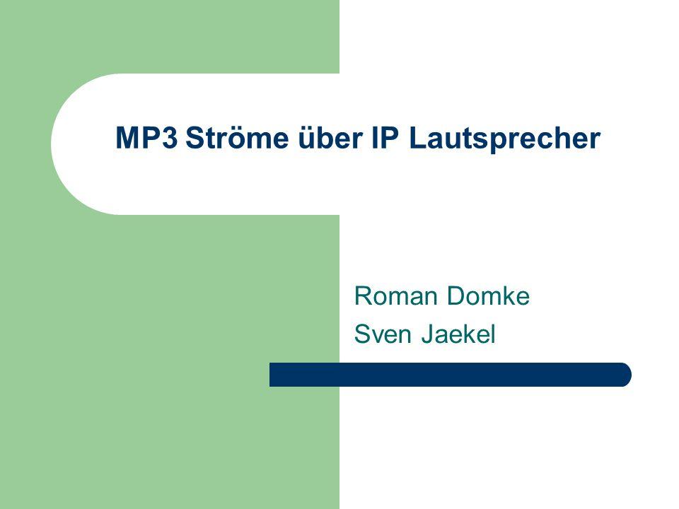 MP3 Ströme über IP Lautsprecher Roman Domke Sven Jaekel