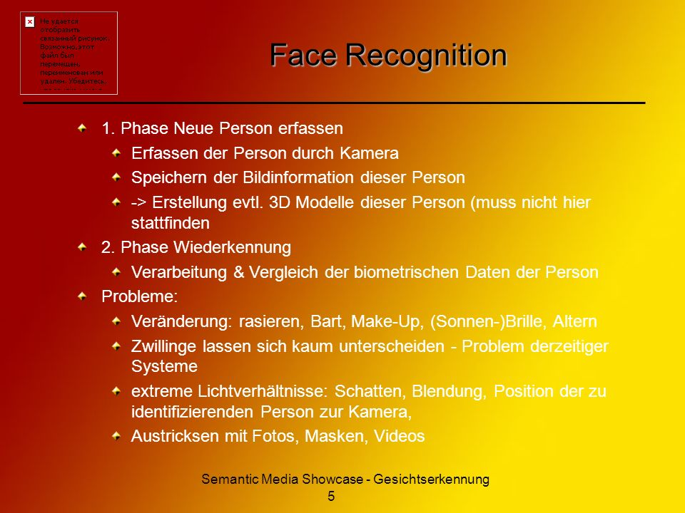 Semantic Media Showcase - Gesichtserkennung 5 Face Recognition 1. Phase Neue Person erfassen Erfassen der Person durch Kamera Speichern der Bildinform