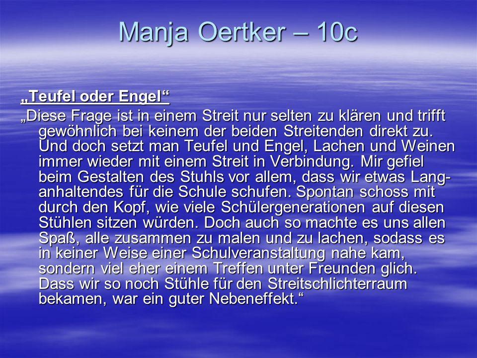 Manja Oertker – 10c Teufel oder Engel Diese Frage ist in einem Streit nur selten zu klären und trifft gewöhnlich bei keinem der beiden Streitenden dir