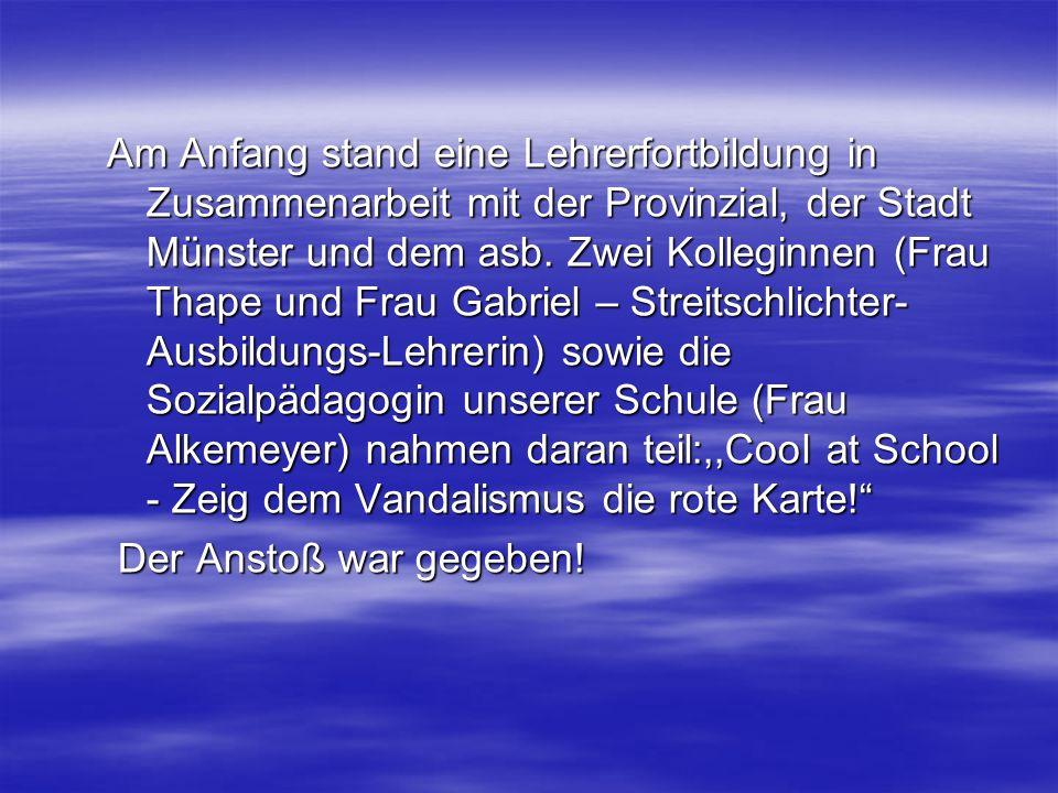 Am Anfang stand eine Lehrerfortbildung in Zusammenarbeit mit der Provinzial, der Stadt Münster und dem asb. Zwei Kolleginnen (Frau Thape und Frau Gabr