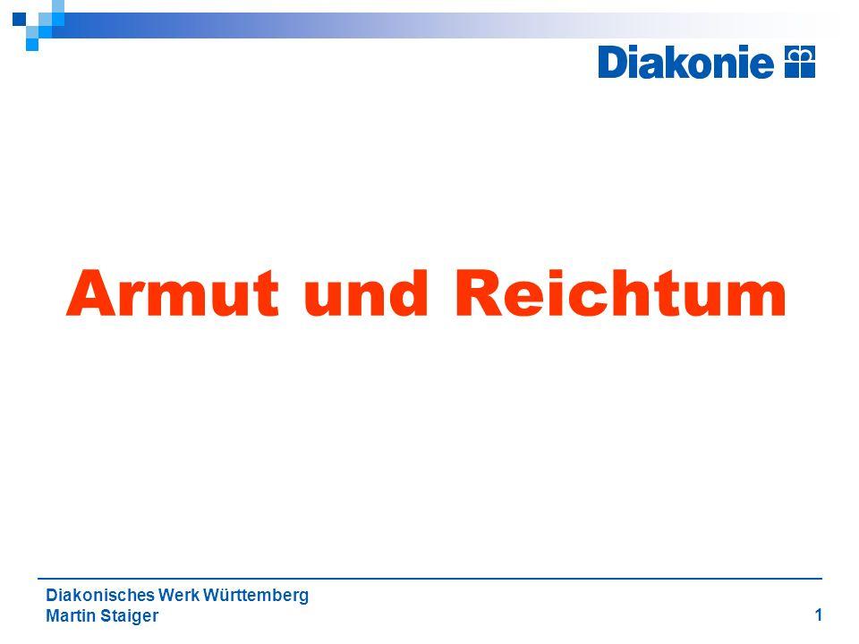 1 Diakonisches Werk Württemberg Martin Staiger Armut und Reichtum