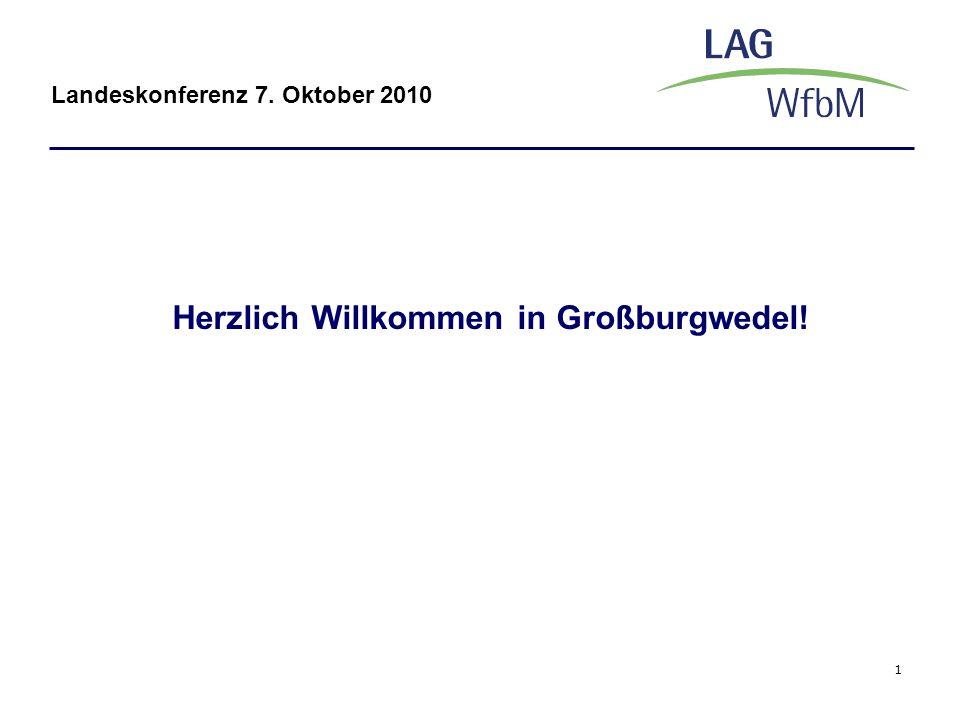 1 Landeskonferenz 7. Oktober 2010 Herzlich Willkommen in Großburgwedel!