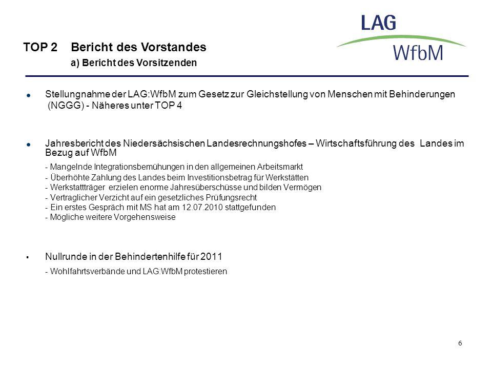 6 Stellungnahme der LAG:WfbM zum Gesetz zur Gleichstellung von Menschen mit Behinderungen (NGGG) - Näheres unter TOP 4 Jahresbericht des Niedersächsis
