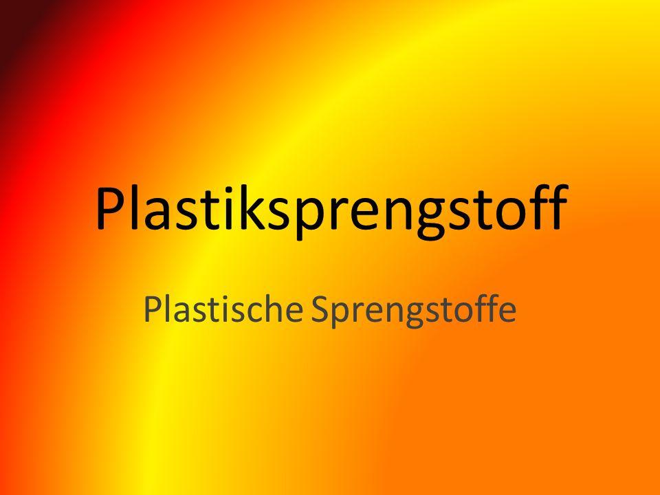 Plastiksprengstoff Plastische Sprengstoffe