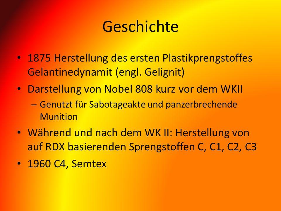 Geschichte 1875 Herstellung des ersten Plastikprengstoffes Gelantinedynamit (engl. Gelignit) Darstellung von Nobel 808 kurz vor dem WKII – Genutzt für