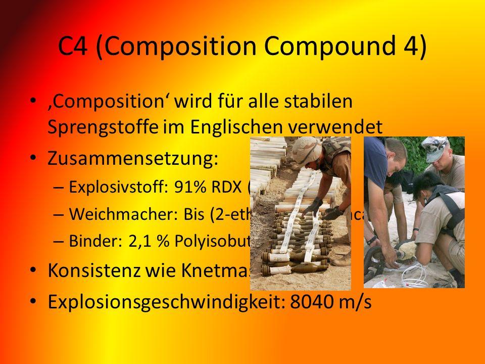 C4 (Composition Compound 4) Composition wird für alle stabilen Sprengstoffe im Englischen verwendet Zusammensetzung: – Explosivstoff: 91% RDX (Hexogen