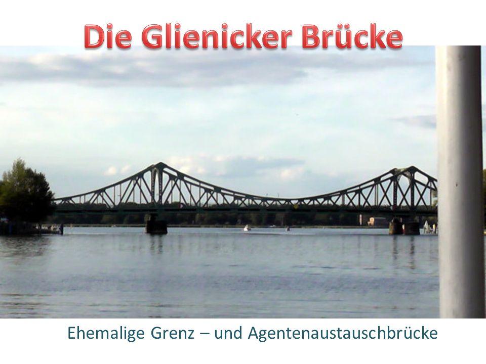 Ehemalige Grenz – und Agentenaustauschbrücke
