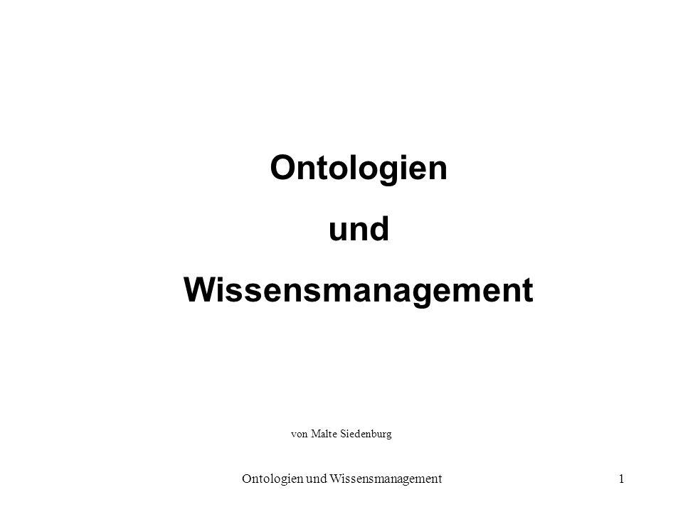 Ontologien und Wissensmanagement1 Ontologien und Wissensmanagement von Malte Siedenburg