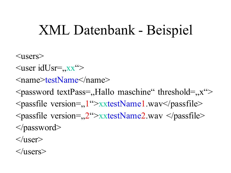 XML Datenbank - Beispiel testName xxtestName1.wav xxtestName2.wav
