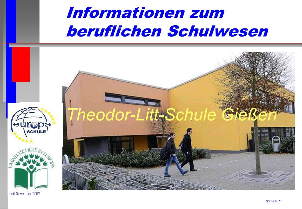 Informationen zum beruflichen Schulwesen Stand 2011 Theodor-Litt-Schule Gießen