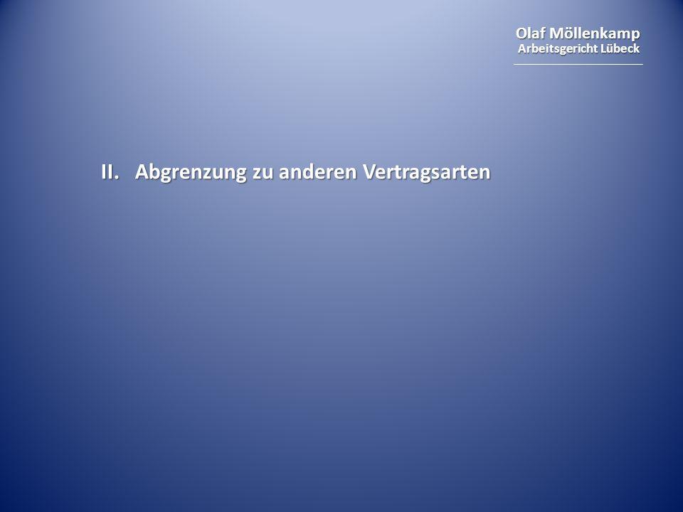 Olaf Möllenkamp Arbeitsgericht Lübeck II. Abgrenzung zu anderen Vertragsarten