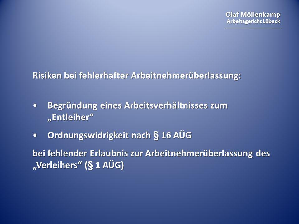 Olaf Möllenkamp Arbeitsgericht Lübeck Risiken bei fehlerhafter Arbeitnehmerüberlassung: Begründung eines Arbeitsverhältnisses zum EntleiherBegründung