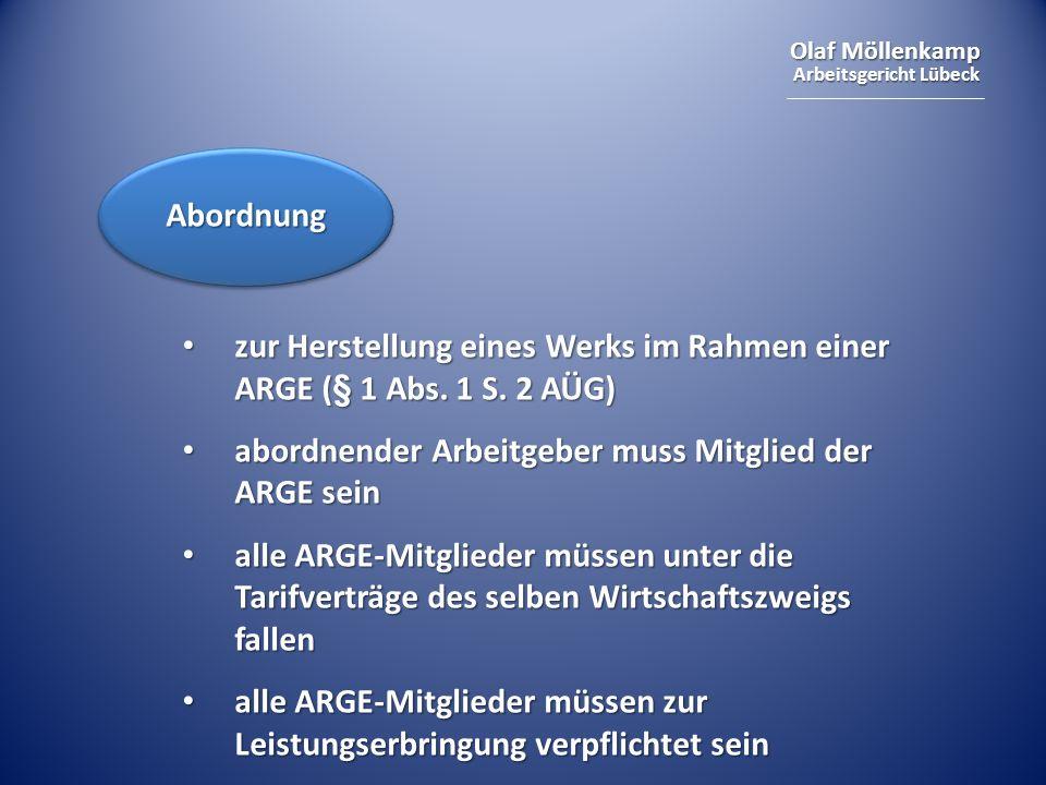 Olaf Möllenkamp Arbeitsgericht Lübeck zur Herstellung eines Werks im Rahmen einer ARGE (§ 1 Abs. 1 S. 2 AÜG) zur Herstellung eines Werks im Rahmen ein