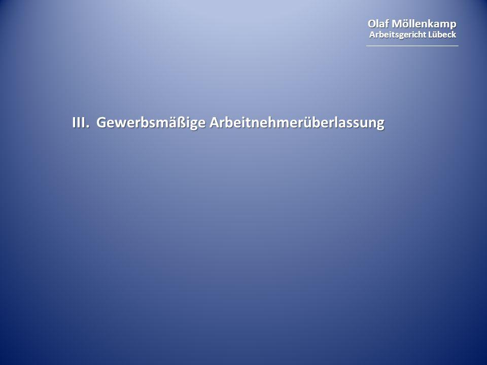 Olaf Möllenkamp Arbeitsgericht Lübeck III. Gewerbsmäßige Arbeitnehmerüberlassung