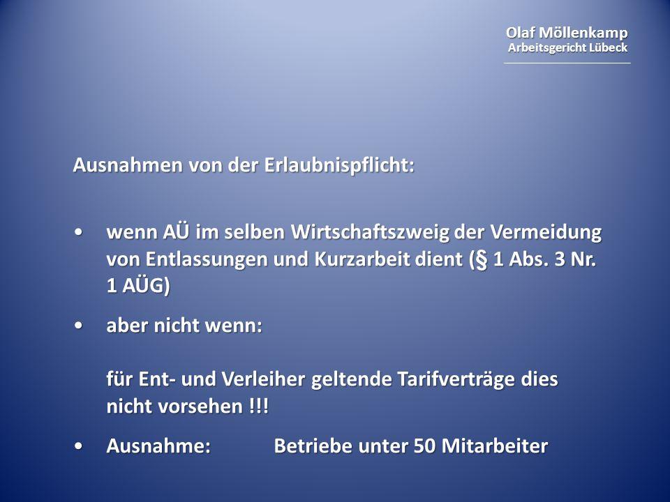 Olaf Möllenkamp Arbeitsgericht Lübeck Ausnahmen von der Erlaubnispflicht: wenn AÜ im selben Wirtschaftszweig der Vermeidung von Entlassungen und Kurza