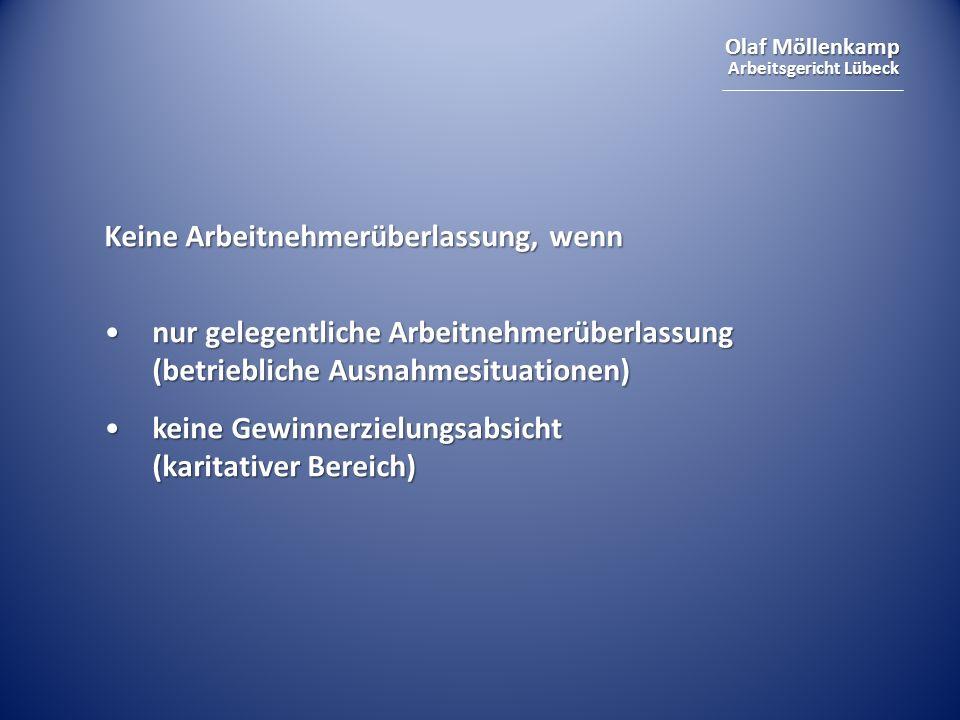 Olaf Möllenkamp Arbeitsgericht Lübeck Keine Arbeitnehmerüberlassung, wenn nur gelegentliche Arbeitnehmerüberlassung (betriebliche Ausnahmesituationen)