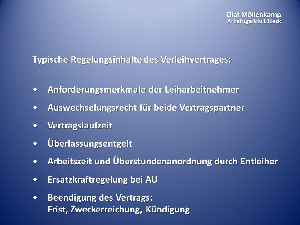 Olaf Möllenkamp Arbeitsgericht Lübeck Typische Regelungsinhalte des Verleihvertrages: Anforderungsmerkmale der LeiharbeitnehmerAnforderungsmerkmale de