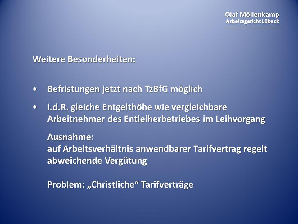 Olaf Möllenkamp Arbeitsgericht Lübeck Weitere Besonderheiten: Befristungen jetzt nach TzBfG möglichBefristungen jetzt nach TzBfG möglich i.d.R. gleich