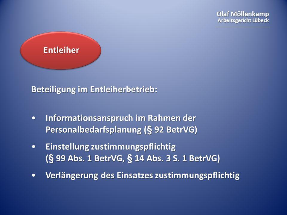Olaf Möllenkamp Arbeitsgericht Lübeck Beteiligung im Entleiherbetrieb: Informationsanspruch im Rahmen der Personalbedarfsplanung (§ 92 BetrVG)Informat